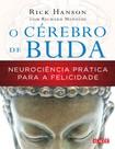 O Cerebro de Buda - Rick Hanson