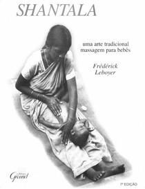 7623   shantala   uma arte tradicional   massagem para bebês   frÉdÉrick leboyer