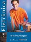 ELETRÔNICA VOL. 5 - TELECOMUNICAÇÕES