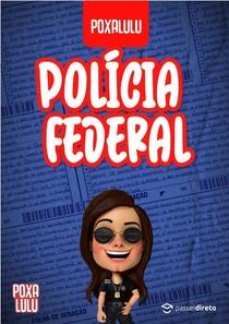 [POXALULU] - CONCURSO POLÍCIA FEDERAL