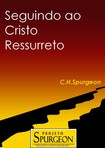 Seguindo Ao Cristo Ressurreto Sermao de Spurgeon