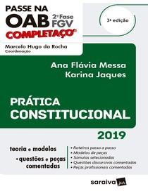 2019 1 Passe na OAB - 2a fase FGV - Prática Constitucional - 3a edição - Ana Flávia Messa-1
