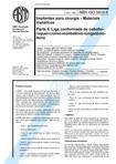 NBR 5832   Implantes para cirurgia   Materiais metalicos   Parte 8 Liga conformada de cobalto niq