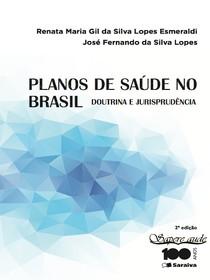 Planos de Saúde no Brasil - Doutrina e Jurisprudência - Renata Esmerandi - 2015