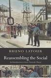 LATOUR, Bruno. Reassembling the Social