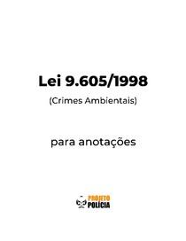 Lei 9.605-1998 formatada para anotações (atualizada jan/2021) - Lei 9605 Crimes Ambientais