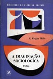 A IMAGINACA  SOCIOLOGICA- Wright Mills