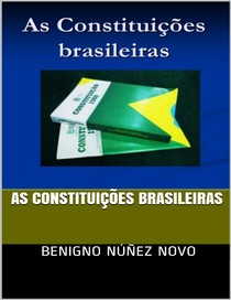 AS CONSTITUICOES BRASILEIRAS   Novo, Benigno Nunez