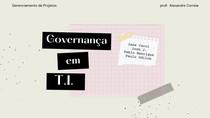 Gerenciamento de Projetos - Governaça em TI