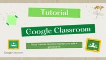 Tutorial Google Classroom para professores