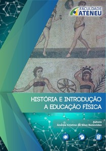 HISTÓRIA E INTRODUÇÃO A EDUCAÇÃO FÍSICA - Capítulo 1