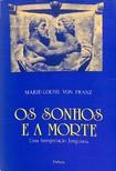 Os Sonhos e a Morte - Maire Louise Von Franz