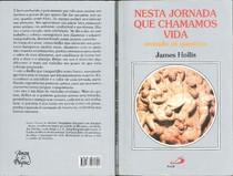 365394358-James-Hollis-Nesta-Jornada-Que-Chamamos-Vida-Vivendo-as-Questoes