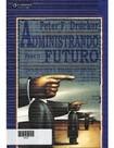 Peter Druker - Administrando para o futuro