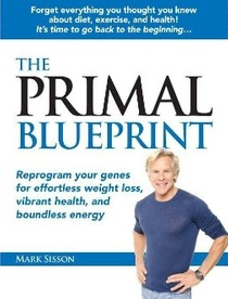 The primal blueprint reprogram your genes mark sisson av 46 the primal blueprint reprogram your genes mark sisson malvernweather Images