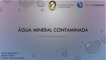 Água Mineral Contaminada (apresentação do seminário individual da disciplina Análise Quantitativa 2)