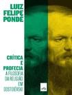 Critica e Profecia   Luiz Felipe Ponde