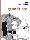 MARX, Karl. Grundrisse.