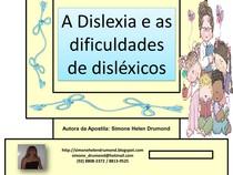 A Dislexia e as dificuldades de disléxicos 1