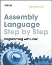 Assembly.Language.Step-by-Step.-.Programming.with.Linux,.3rd.Edition.Oct.2009