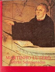 Obras selecionadas de Lutero. Volume1: Os primórdios. 1517 - 1519