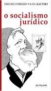 O Socialismo Jurídico - Engels e Kautsky