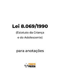 Lei 8.069-1990 formatada para anotações (atualizada jan/2021) - Lei 8069 ECA Estatuto da Criança e do Adolescente