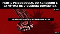 PERFIL PSICOSSOCIAL DO AGRESSOR E DA VÍTIMA DE VIOLÊNCIA DOMÉSTICA