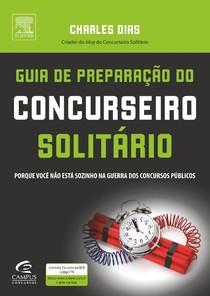 Guia de Preparação do Concurseiro Solitário   Charles Dias (2011)