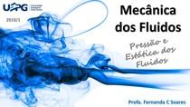 Pressão e Estática dos fluidos - Prof Fernanda Coutinho Soares