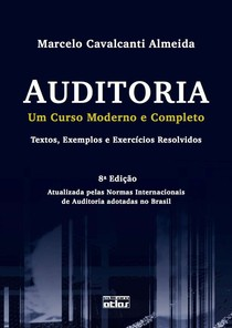 Auditoria - Um curso moderno e completo, 8ª edição   Almeida, Marcelo Cavalcanti