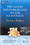 Psicologia das habilidades sociais na infância, teoria e prática   Del Prete & Del Prete 1