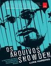 Os Arquivos Snowden   Luke Harding