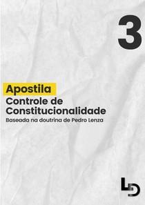 APOSTILA - CONTROLE DE CONSTITUCIONALIDADE ESQUEMATIZADO