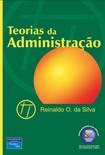 Silva, Reinaldo O . Teorias da Administração, 2008