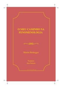 O meu caminho na fenomenologia, Heidegger