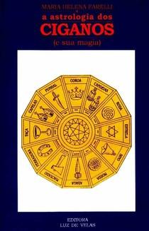 A Astrologia dos Ciganos e Sua Magia - Maria Helena Farelli