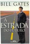 A Estrada do Futuro - Bill Gates