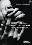 RAMOS, A. C. Teoria Geral dos Direitos Humanos na Ordem Internacional