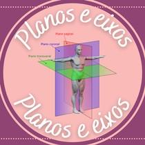 Planos e eixos anatômicos (1)