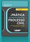 A Prática do Novo Código de Processo Civil (2016) -  Jonas Correia, Mario Ricalde e Ney Veras