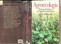 Agroecologia: processos ecológicos em agricultura sustentável - Stephen R. Gliessman - 2000