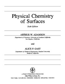Physical Chemistry of Surfaces Arthur W. Adamson, Alice P. Gast (6th Edition)