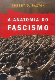 PAXTON, Robert A Anatomia do Fascismo