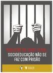 Conselho Federal de Psicologia - Redução da Maioridade Penal - Socioeducação não se faz com prisão