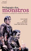 3.__livro_pedagogia_dos_monstros_-_os_prazeres_e_os_perigos_da_confusao_de_fronteiras