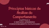 Resumo Condicionamento Pavloviano | Comportamento respondente - Livro Princípios Básicos da Análise do Comportamento