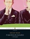A importância de ser prudente e outras peças - Oscar Wilde