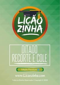 alfabetização - 9+DITADO+RECORTE+E+COLE - Liçãozinha