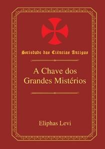 A Chave Dos Grandes Mistérios Eliphas Levi Filosofia 25